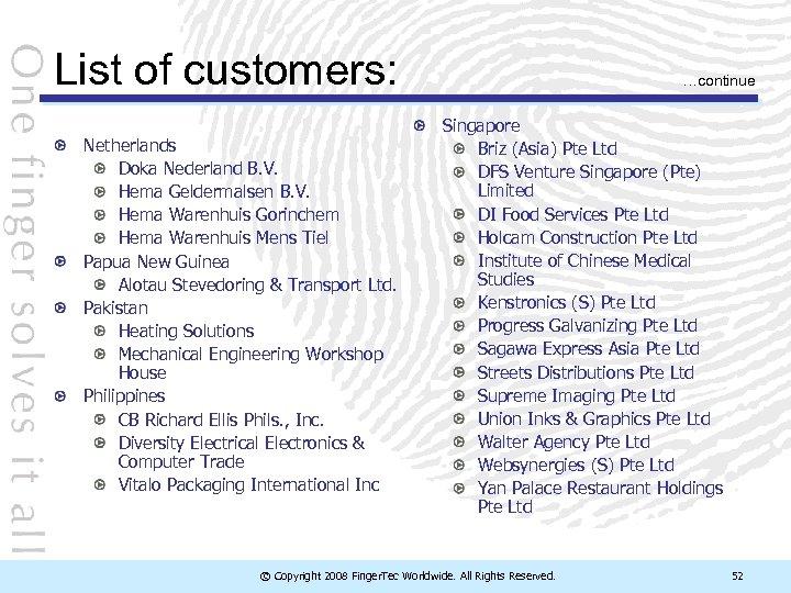 List of customers: Netherlands Doka Nederland B. V. Hema Geldermalsen B. V. Hema Warenhuis