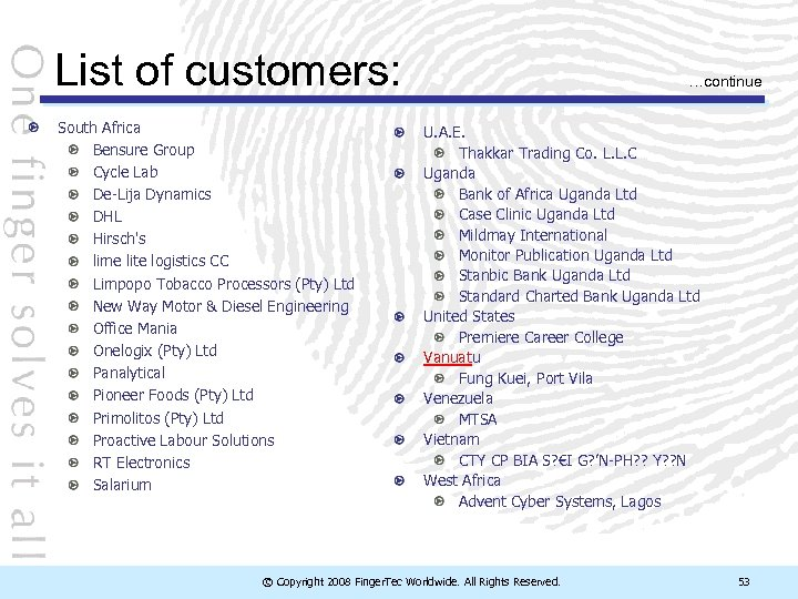 List of customers: South Africa Bensure Group Cycle Lab De-Lija Dynamics DHL Hirsch's lime