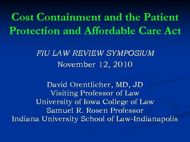 Cost Containment and the Patient Protection and Affordable Care Act FIU LAW REVIEW SYMPOSIUM