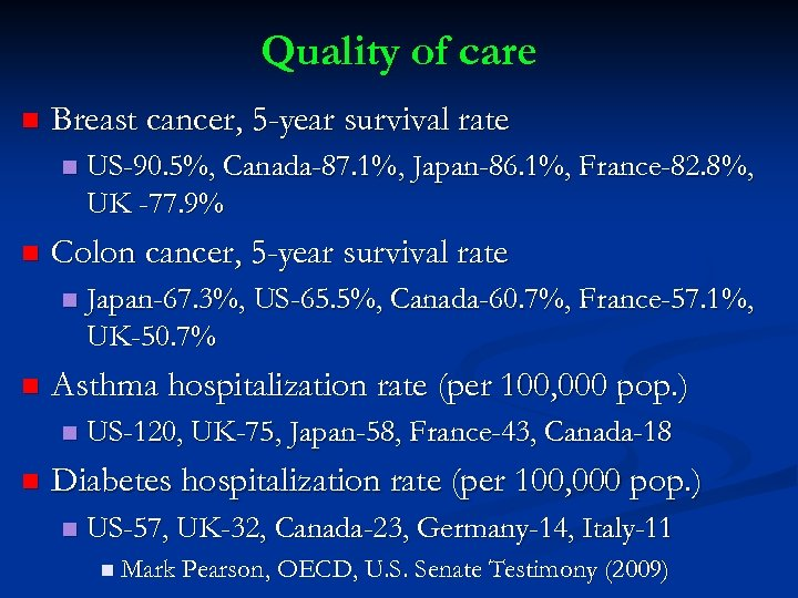 Quality of care n Breast cancer, 5 -year survival rate n n Colon cancer,