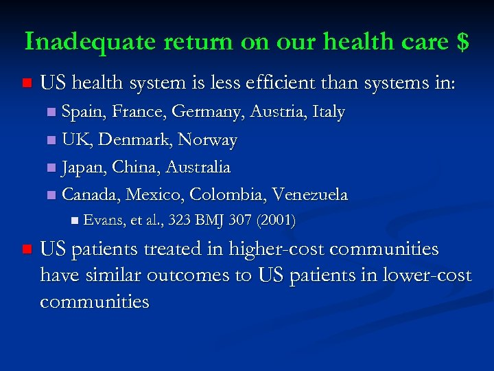 Inadequate return on our health care $ n US health system is less efficient