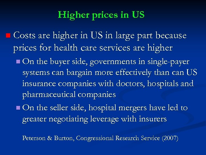 Higher prices in US n Costs are higher in US in large part because