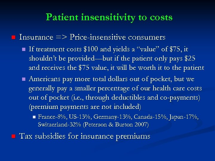 Patient insensitivity to costs n Insurance => Price-insensitive consumers n n If treatment costs