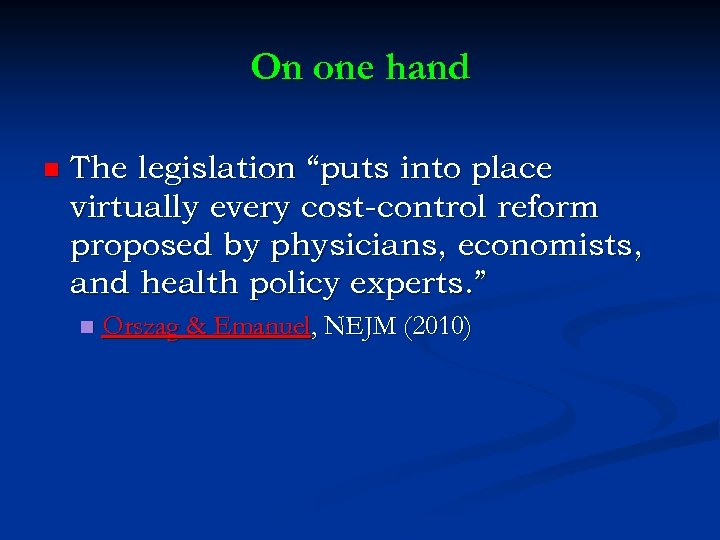 """On one hand n The legislation """"puts into place virtually every cost-control reform proposed"""