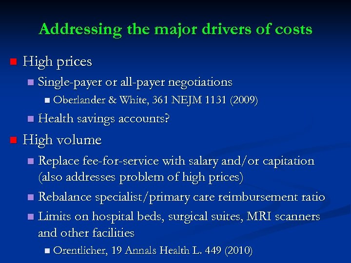 Addressing the major drivers of costs n High prices n Single-payer or all-payer negotiations