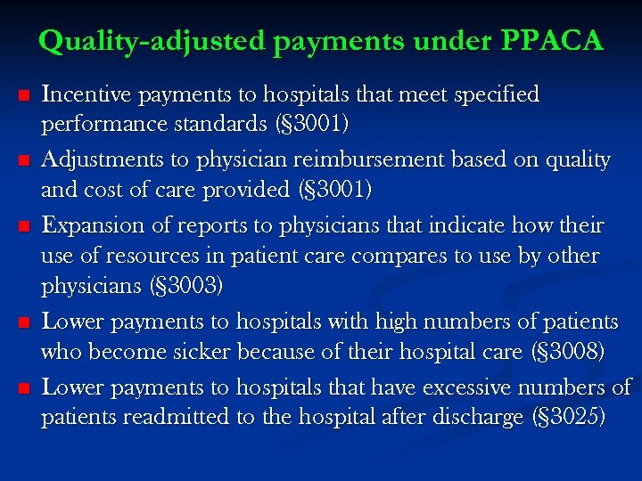 Quality-adjusted payments under PPACA n n n Incentive payments to hospitals that meet specified