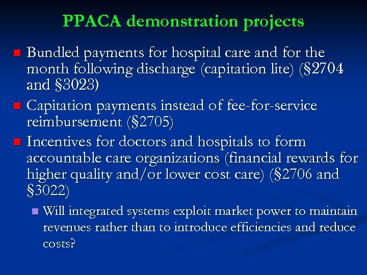 PPACA demonstration projects Bundled payments for hospital care and for the month following discharge