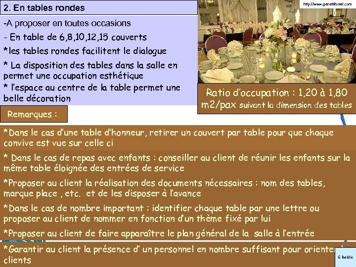 2. En tables rondes http: //www. genettihotel. com -A proposer en toutes occasions -