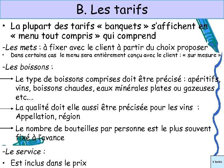 B. Les tarifs • La plupart des tarifs « banquets » s'affichent en «