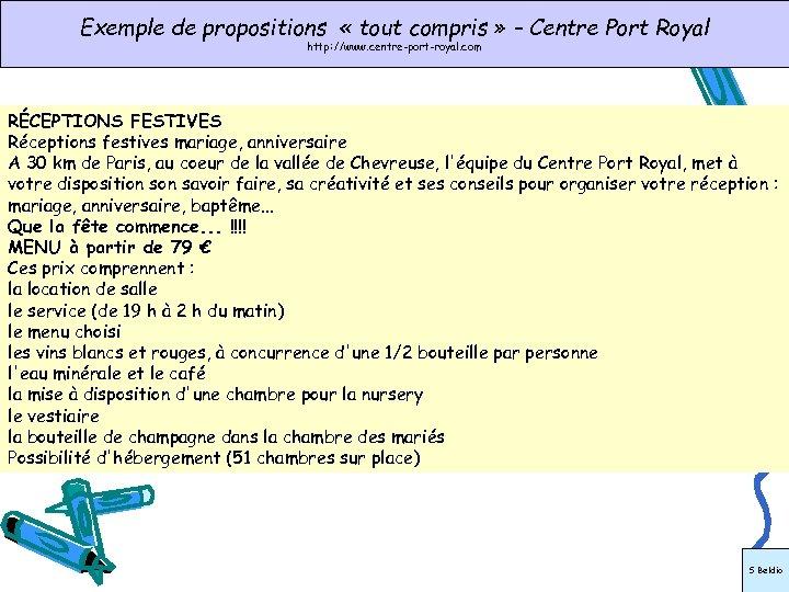 Exemple de propositions « tout compris » – Centre Port Royal http: //www. centre-port-royal.
