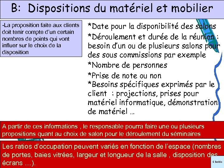 B: Dispositions du matériel et mobilier -La proposition faite aux clients doit tenir compte