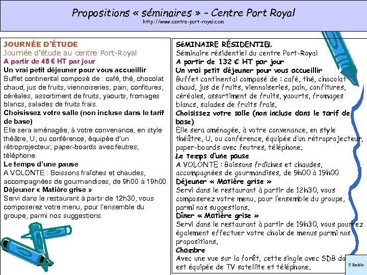 Propositions « séminaires » – Centre Port Royal http: //www. centre-port-royal. com JOURNÉE D'ÉTUDE