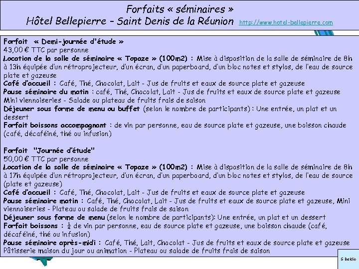 Forfaits « séminaires » Hôtel Bellepierre – Saint Denis de la Réunion http: //www.
