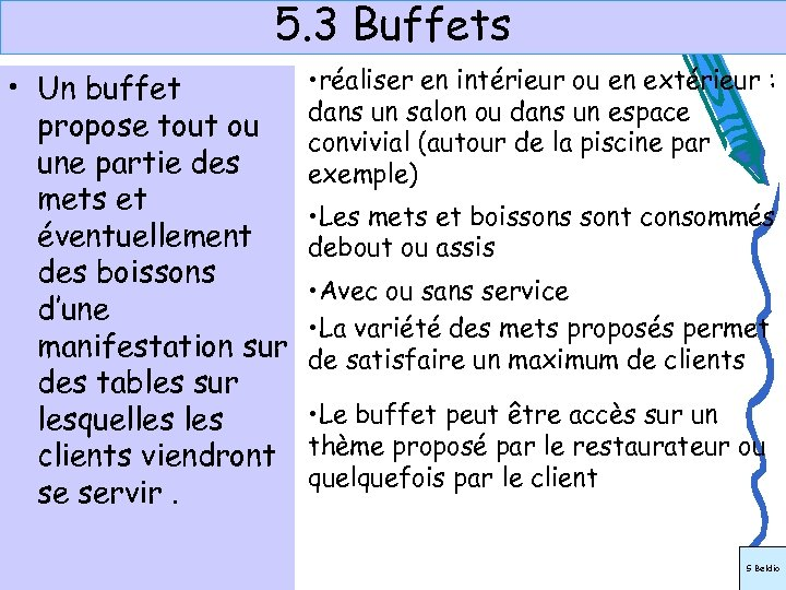 5. 3 Buffets • Un buffet propose tout ou une partie des mets et