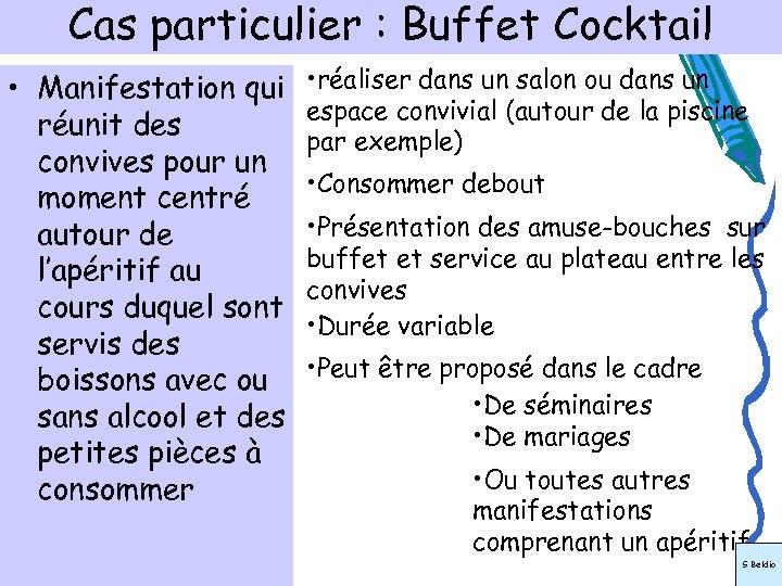 Cas particulier : Buffet Cocktail • Manifestation qui réunit des convives pour un moment