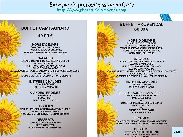 Exemple de propositions de buffets http: //www. photos-de-provence. com S Beldio