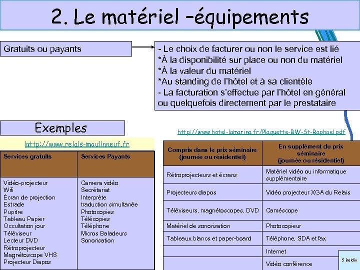 2. Le matériel –équipements Gratuits ou payants - Le choix de facturer ou non