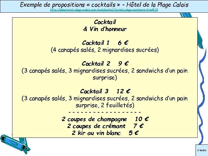 Exemple de propositions « cocktails » – Hôtel de la Plage Calais http: //www.