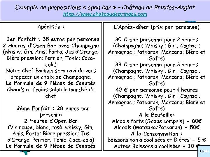 Exemple de propositions « open bar » – Château de Brindos-Anglet http: //www. chateaudebrindos.