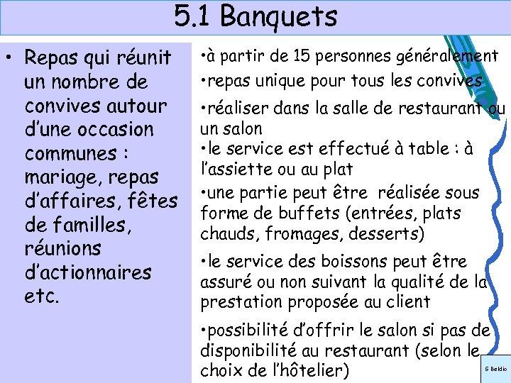 5. 1 Banquets • Repas qui réunit un nombre de convives autour d'une occasion