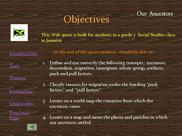 Objectives Our Ancestors This Web quest is built for students in a grade 7
