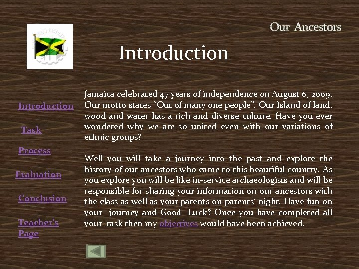 Our Ancestors Introduction Task Process Evaluation Conclusion Teacher's Page Jamaica celebrated 47 years of