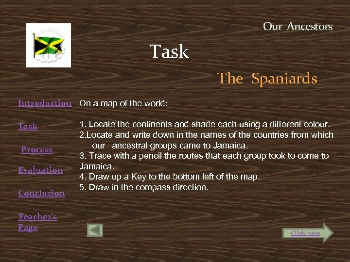 Our Ancestors Task The Spaniards Introduction On a map of the world: Task Process