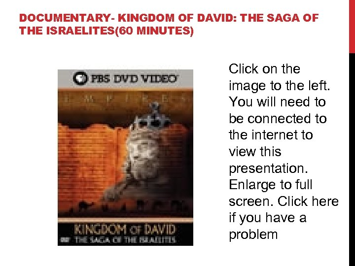 DOCUMENTARY- KINGDOM OF DAVID: THE SAGA OF THE ISRAELITES(60 MINUTES) Click on the image