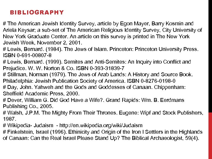 BIBLIOGRAPHY # The American Jewish Identity Survey, article by Egon Mayer, Barry Kosmin and