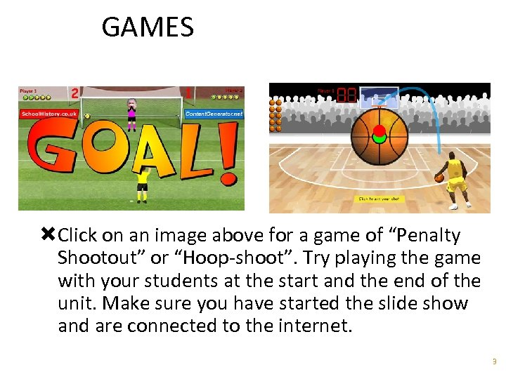"""GAMES Click on an image above for a game of """"Penalty Shootout"""" or """"Hoop-shoot""""."""