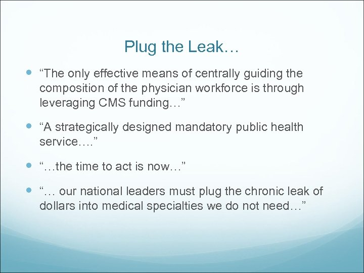 "Plug the Leak… ""The only effective means of centrally guiding the composition of the"