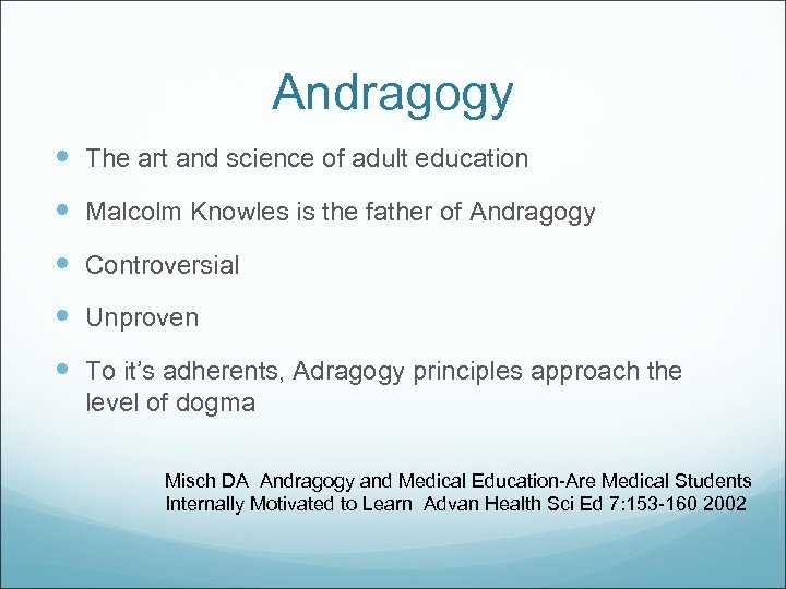 Andragogy The art and science of adult education Malcolm Knowles is the father of