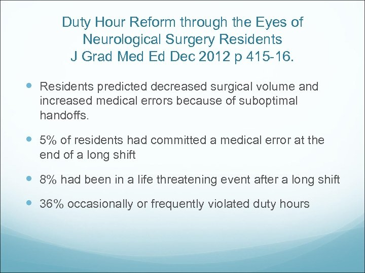 Duty Hour Reform through the Eyes of Neurological Surgery Residents J Grad Med Ed