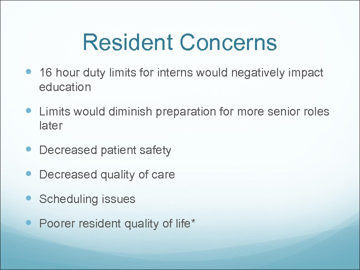Resident Concerns 16 hour duty limits for interns would negatively impact education Limits would