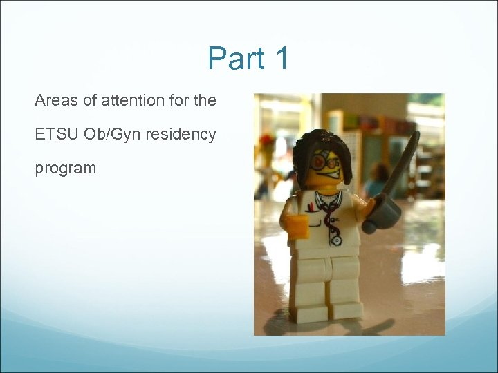 Part 1 Areas of attention for the ETSU Ob/Gyn residency program