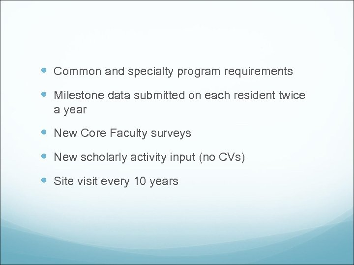 Common and specialty program requirements Milestone data submitted on each resident twice a