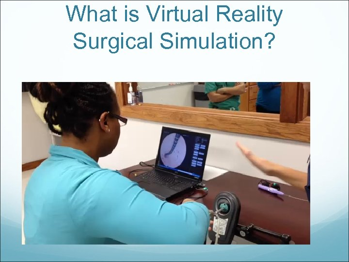 What is Virtual Reality Surgical Simulation?