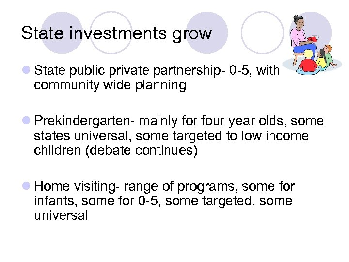 State investments grow l State public private partnership- 0 -5, with community wide planning