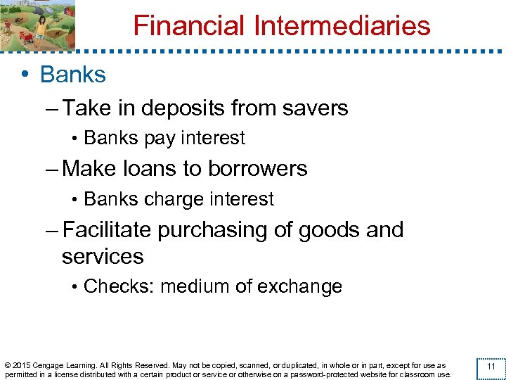 Financial Intermediaries • Banks – Take in deposits from savers • Banks pay interest