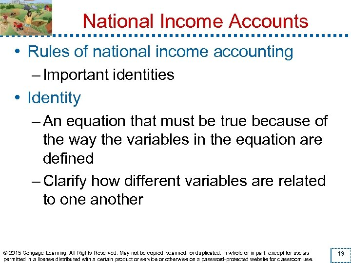 National Income Accounts • Rules of national income accounting – Important identities • Identity