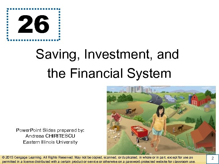 26 Saving, Investment, and the Financial System Power. Point Slides prepared by: Andreea CHIRITESCU