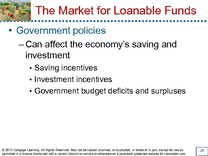 The Market for Loanable Funds • Government policies – Can affect the economy's saving