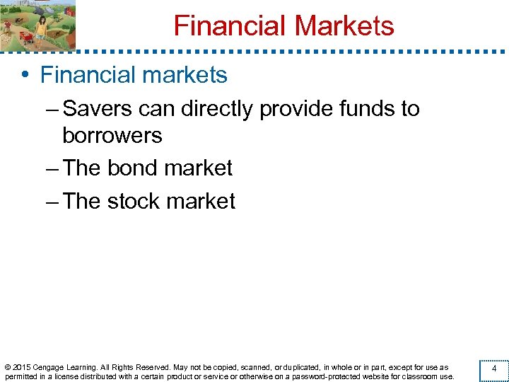 Financial Markets • Financial markets – Savers can directly provide funds to borrowers –