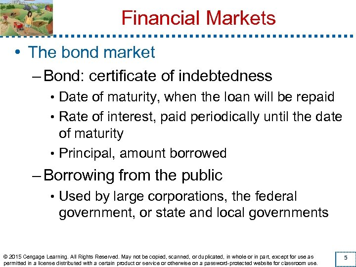 Financial Markets • The bond market – Bond: certificate of indebtedness • Date of