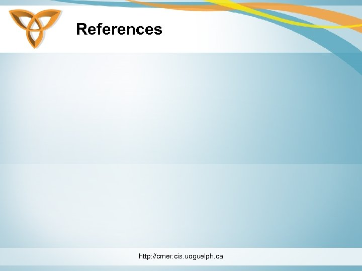 References http: //cmer. cis. uoguelph. ca