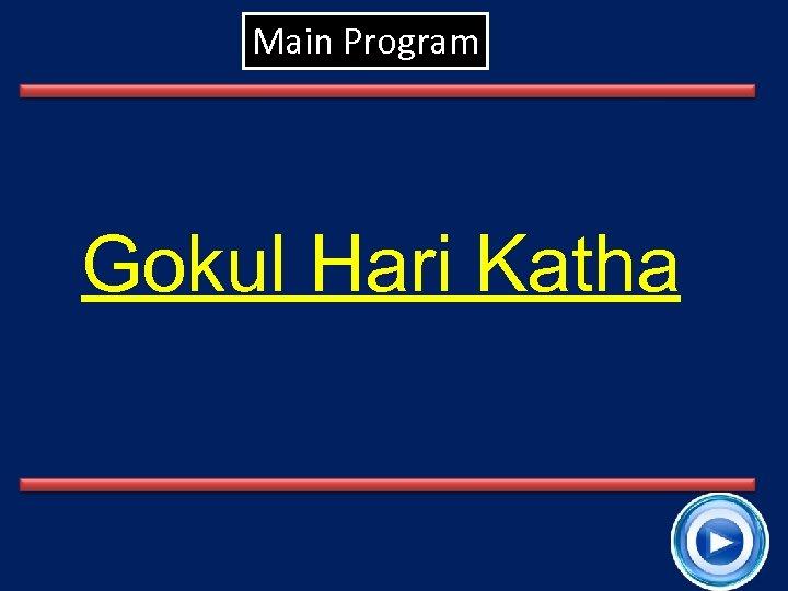 Main Program Gokul Hari Katha 12