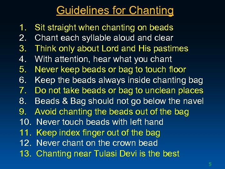 Guidelines for Chanting 1. Sit straight when chanting on beads 2. Chant each syllable