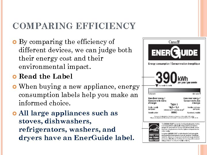 COMPARING EFFICIENCY By comparing the efficiency of different devices, we can judge both their