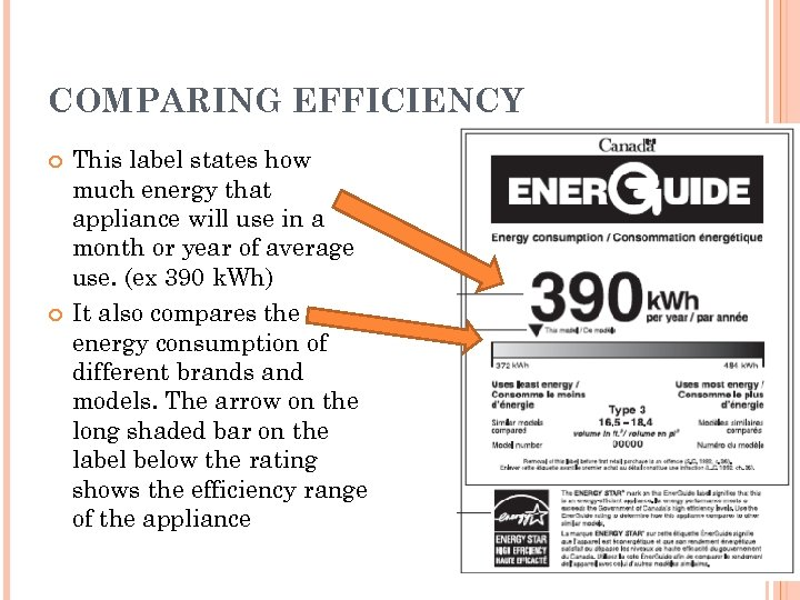 COMPARING EFFICIENCY This label states how much energy that appliance will use in a
