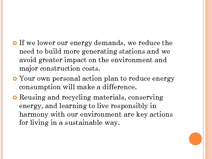 If we lower our energy demands, we reduce the need to build more generating